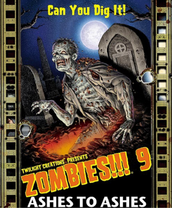 Zombies!!! 9: Ashes To Ashes by Twilight Creations, Inc.