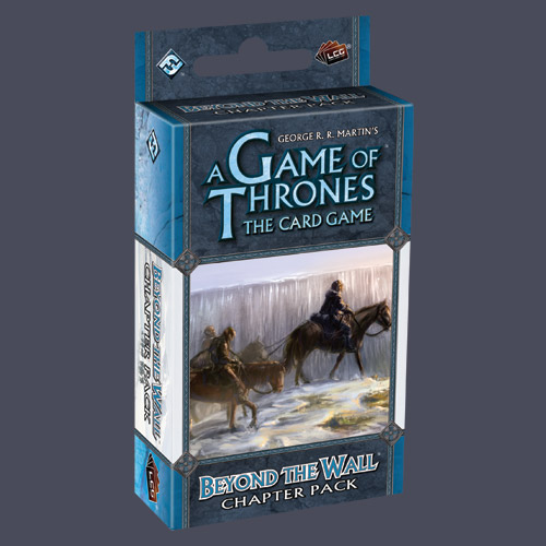 A Game Of Thrones LCG: Beyond The Wall Chapter Pack by Fantasy Flight Games