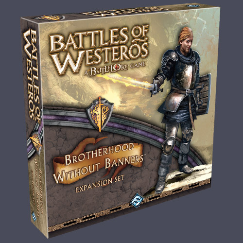 Battles Of Westeros - Brotherhood Without Banners Expansion Set by Fantasy Flight Games