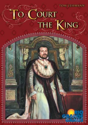 To Court the King by Rio Grande Games