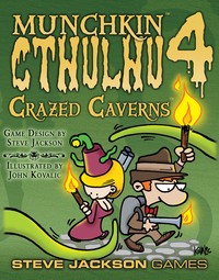Munchkin Cthulhu 4: Crazed Caverns by Steve Jackson Games