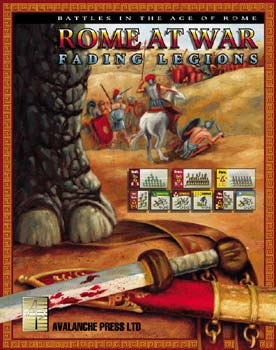 Rome At War Fading Legions by Avalanche Press, Ltd.