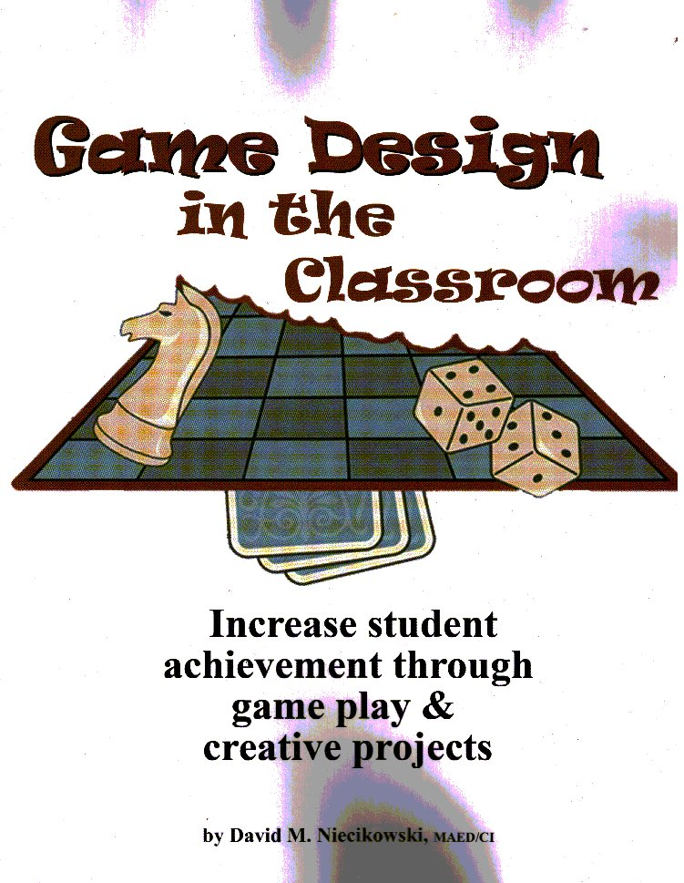 Game Design In The Classroom by Quality Time Resources LLC