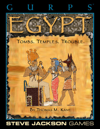 Gurps : Egypt - Tombs, Temples, Trouble. by Steve Jackson Games