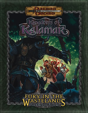 Dungeons & Dragons: Kingdoms Of Kalamar: Fury In The Wastelands - Orcs Of Tellene by Kenzer and Company