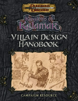 Dungeons And Dragons : Kingdoms Of Kalamar Villain Design Handbook V3.5 by Kenzer and Company