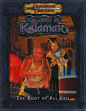 Dungeons & Dragons: Kingdoms Of Kalamar: Root Of All Evil by Kenzer and Company