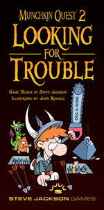 Munchkin Quest 2: Looking For Trouble by Steve Jackson Games
