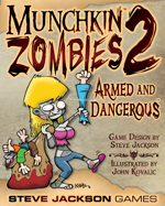Munchkin Zombies 2: Armed and Dangerous by Steve Jackson Games