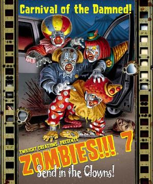 Zombies!!! 7: Send in the Clowns by Twilight Creations Inc.