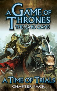 A Game Of Thrones Lcg: A Time Of Trials Chapter Pack by Fantasy Flight Games