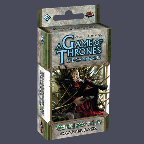 A Game Of Thrones LCG: Where Loyalty Lies Chapter Pack by Fantasy Flight Games