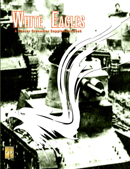 Panzer Grenadier: White Eagles by Avalanche Press, Ltd.